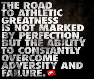 ... , but the ability to constantly overcome adversity and failure