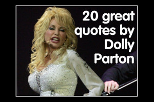 20 great quotes by Dolly Parton