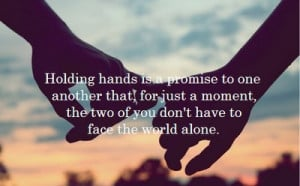 Topics: Holding hands Picture Quotes , World Picture Quotes