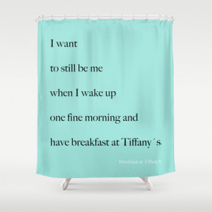 Shower Curtain - Breakfast at Tiffany's Shower Curtain - Quotes - Aqua ...