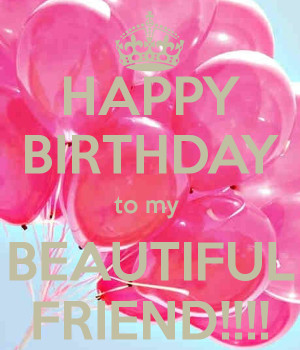 ... Happy Birthday My Beautiful Friend sms jokes and by famous. Happy