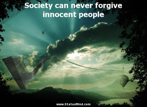 ... forgive innocent people - Stanislaw Jerzy Lec Quotes - StatusMind.com