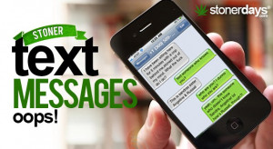 stoner text messages added by stonerdays 2 years ago 0 comments 17 ...
