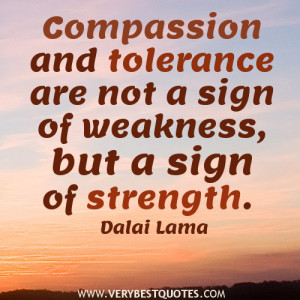 Compassion and tolerance a sign of strength