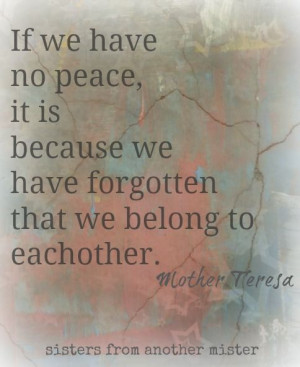 ... tragedy in Boston. Mother Teresa quote - Sisters from Another Mister