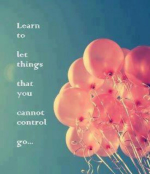 Learn to let go ....