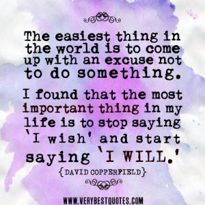 Excuse quotes david copperfield quotes motivational quotes the easiest ...