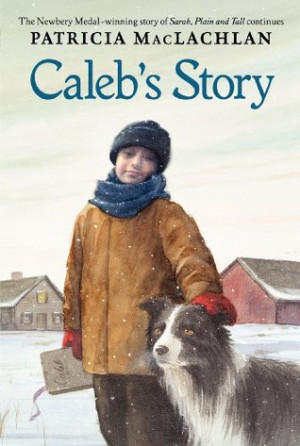 """Start by marking """"Caleb's Story (Sarah, Plain and Tall #3)"""" as ..."""