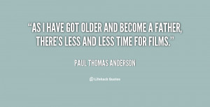 As I have got older and become a father, there's less and less time ...