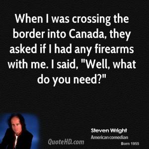 steven-wright-steven-wright-when-i-was-crossing-the-border-into.jpg