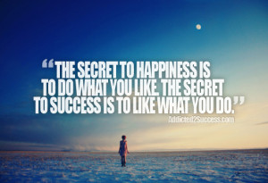 Secret To Happiness Addicted2Success Picture Quote