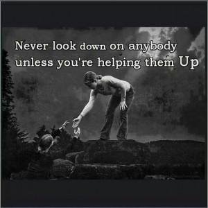 Help someone up.