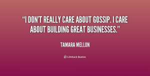 File Name : quote-Tamara-Mellon-i-dont-really-care-about-gossip-i ...