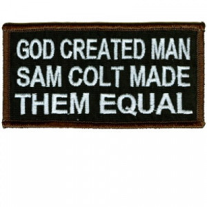 God created man, Sam Colt made them Equal