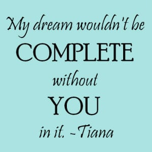 princess tiana quote princess and the frog quote dream wouldn't be ...