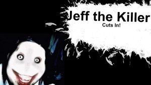 Slender Man Jeff The Killer