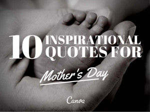 10 Inspirational Quotes for Mother's Day