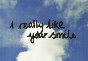 Really Like Your Smile: Quote About I Really Like Your Smile ~ Daily ...