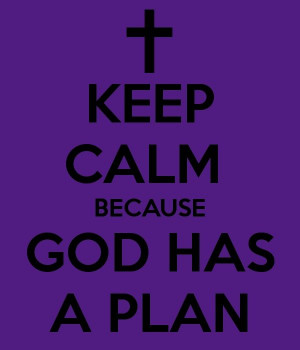 ... Keep Calm God, Life Lessons, God Has A Plans Quotes, God First