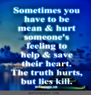 The truth hurts, but lies kill