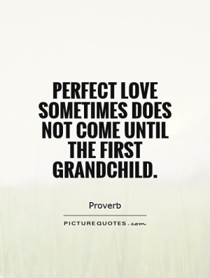 Grandchild Quotes and Sayings