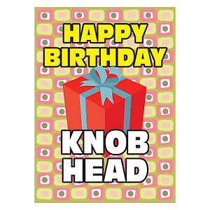 ... Happy birthday knob head funny rude offensive greeting birthday card