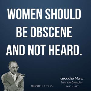 Women should be obscene and not heard.