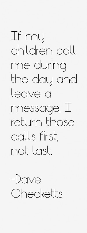 If my children call me during the day and leave a message, I return ...
