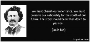 We must cherish our inheritance. We must preserve our nationality for ...