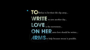 Write Love On Her Arms Emo romantic Quote wallpaper