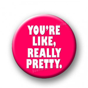 You're Like Really Pretty Mean Girls Quote Quotes Regina George ...