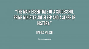 The main essentials of a successful prime minister are sleep and a ...