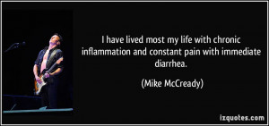 ... and constant pain with immediate diarrhea. - Mike McCready