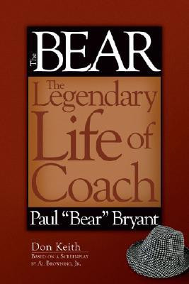 Bear: The Legendary Life of Coach Paul