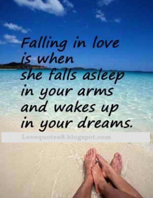 quote is below falling in love is when she falls asleep in your arms ...