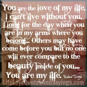 you are the love of my life i can t live without you long for the day ...