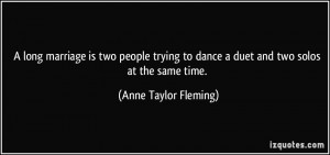 long marriage is two people trying to dance a duet and two solos at ...