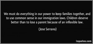 We must do everything in our power to keep families together, and to ...