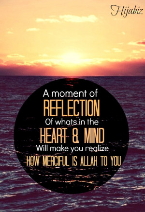 hijabiz:A moment of reflection of whats in the heart and mind Will ...