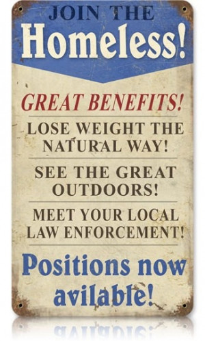 Join The Homeless Vintage Metal Sign