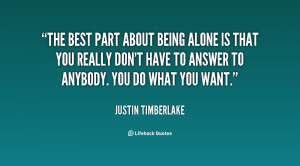 quote-Justin-Timberlake-the-best-part-about-being-alone-is-98811.png