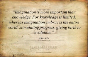 "... Stimulating Progress,Giving Birth to Evolution"" ~ Imagination Quote"