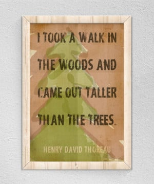 Outdoor Decor - I Took A Walk In The Woods Quote by Thoreau Print ...