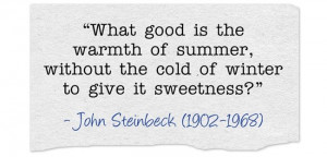 Sick of winter? #quotations #johnsteinbeck