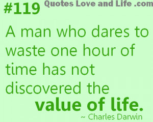 ... One Hour of Time Has Not Discovered The Value of Life ~ Life Quote