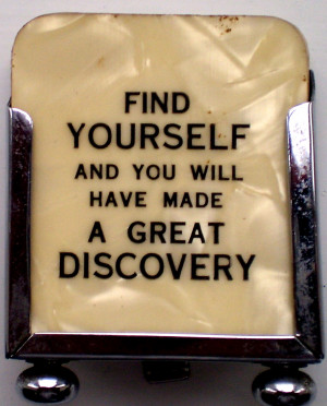 Know Thyself- Find Yourself- Discover Yourself!