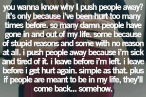 Do you know why I push people away ?