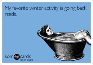 Funny Ecards – Favorite winter activity