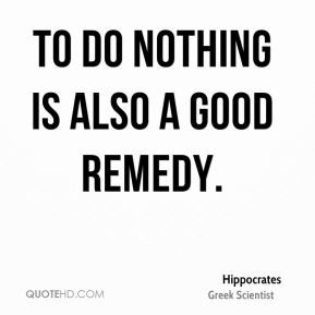 hippocrates-scientist-to-do-nothing-is-also-a-good.jpg