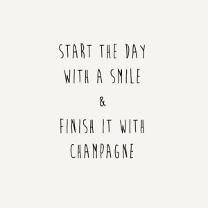 start-the-day-with-a-smile-and-finish-it-with-champagne-6171.jpg